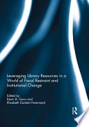 Leveraging Library Resources in a World of Fiscal Restraint and Institutional Change