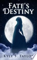 Fate s Destiny