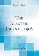 The Electric Journal 1906 Vol 2 Classic Reprint