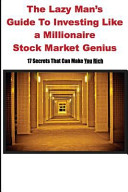 Lazy Man s Guide to Investing Like a Millionaire Stock Market Genius