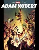 The Marvel Art Of Adam Kubert Pdf/ePub eBook