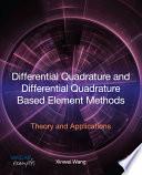 Differential Quadrature and Differential Quadrature Based Element Methods