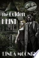 The Golden Heist