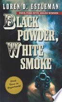 Read Online Black Powder, White Smoke For Free