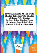 100 Statements about Fifty Shades Trilogy