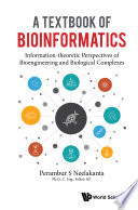 Textbook Of Bioinformatics  A  Information theoretic Perspectives Of Bioengineering And Biological Complexes Book