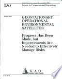 Geostationary Operational Environmental Satellites  Progress has been Made  but Improvements Are Needed to Effectively Manage Risks