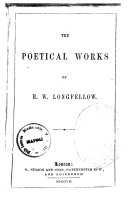 The Poetical Works of H W  Longfellow