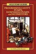 Progressing Cavity Pumps  Downhole Pumps and Mudmotors Book