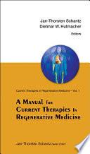 A Manual for Current Therapies in Regenerative Medicine Book