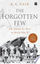 The Forgotten Few  The Indian Air Force in World War II