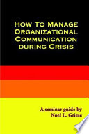 How to Manage Organizational Communication During Crisis Book PDF