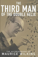 The Third Man of the Double Helix Book PDF