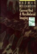 Current Oral and Maxillofacial Imaging