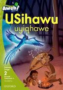 Books - Aweh! IsiZulu Home Language Grade 1 Level 2 Reader 4: USihawu uyiqhawe | ISBN 9780190427849