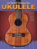 3-Chord Songs for Ukulele (Songbook)
