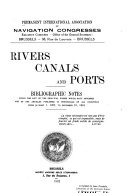 Rivers, Canals and Ports; Bibliographic Notes Giving the List of the Principal Works which Have Appeared and of the Articles Published in Periodicals of All Countries