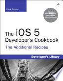 The iOS 5 Developer s Cookbook
