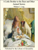 A Little Brother to the Bear and Other Animal Stories Pdf/ePub eBook