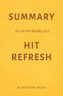 Summary of Satya Nadella's Hit Refresh by Milkyway Media