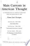 Main Currents in American Thought: 1800-1860. The romantic revolution in America