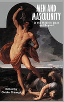 Men and Masculinity in the Hebrew Bible and Beyond