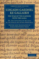 Cogadh Gaedhel Re Gallaibh  The War of the Gaedhil with the Gaill