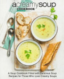 A Creamy Soup Cookbook