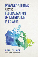 Province Building and the Federalization of immigration in Canada [Pdf/ePub] eBook