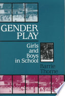 Gender Play  : Girls and Boys in School
