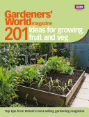 Gardeners  World  201 Ideas for Growing Fruit and Veg