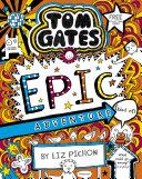 Tom Gates 13: Epic Adventure (kind of)