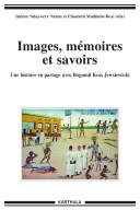 Pdf Images, mémoires et savoirs - Une histoire en partage avec Bogumil Koss Jewsiewicki Telecharger