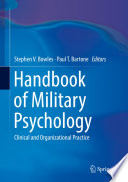 """Handbook of Military Psychology: Clinical and Organizational Practice"" by Stephen V. Bowles, Paul T. Bartone"
