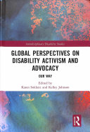 Global perspectives on disability activism and advocacy: our way