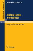 Algèbre Locale, Multiplicités [Pdf/ePub] eBook