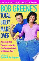 Bob Greene S Total Body Makeover