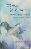 When the Geese Come: The Journals of a Moravian Missionary ...