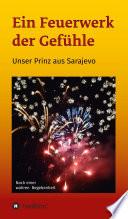 Ein Feuerwerk der Gefühle - Unser Prinz aus Sarajevo