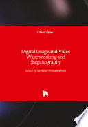 Digital Image and Video Watermarking and Steganography