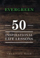 Evergreen 50 Inspirational Life Lessons