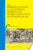 The Representations of the Overseas World in the De Bry Collection of Voyages  1590 1634  Book PDF