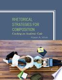 Rhetorical Strategies for Composition