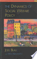 The Dynamics of Social Welfare Policy Book