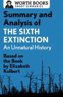 Summary and Analysis of The Sixth Extinction: An Unnatural History