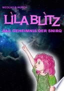 Lila Blitz - Das Geheimnis der Snirq