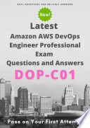 Latest Amazon DOP C01 AWS DevOps Engineer Professional Exam Questions   Answers