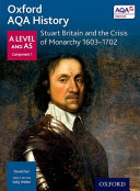 Oxford a Level History for AQA: Stuart Britain and the Crisis of Monarchy 1603-1702