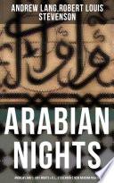 ARABIAN NIGHTS  Andrew Lang s 1001 Nights   R  L  Stevenson s New Arabian Nights