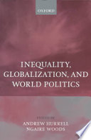 Inequality  Globalization  and World Politics